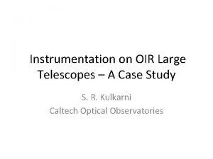 Instrumentation on OIR Large Telescopes A Case Study