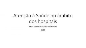 Ateno Sade no mbito dos hospitais Prof Gustavo
