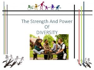 The Strength And Power Of DIVERSITY Contents 1