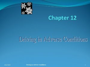 Chapter 12 1152020 Driving in Adverse Conditions 1