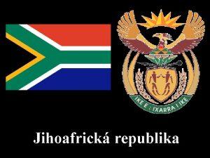 Jihoafrick republika Obecn Rozloha 1 219 912 km