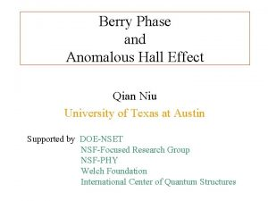 Berry Phase and Anomalous Hall Effect Qian Niu