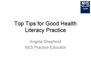 Top Tips for Good Health Literacy Practice Angela