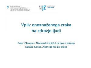 Vpliv onesnaenega zraka na zdravje ljudi Peter Otorepec