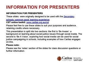 INFORMATION FOR PRESENTERS These slides were originally designed