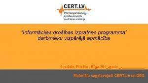 Informcijas drobas izpratnes programma darbinieku visprj apmcba Iestde