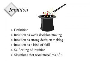 Intuition Definition v Intuition as weak decision making