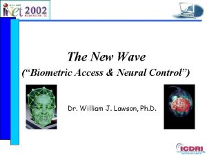 The New Wave Biometric Access Neural Control Dr