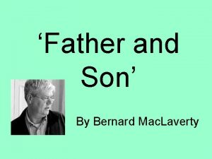 Father and Son By Bernard Mac Laverty Bernard