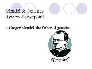 Mendel Genetics Review Powerpoint l Gregor Mendel the
