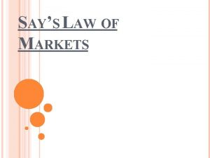 SAYS LAW OF MARKETS SAYS LAW OF MARKET