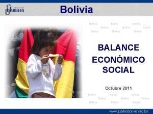 Bolivia Bolivia Bolivia BALANCE ECONMICO SOCIAL Octubre 2011