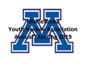 Minnetonka Youth Hockey Association Annual Meeting 2019 Agenda