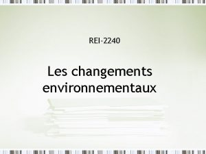 REI2240 Les changements environnementaux Le plan de la