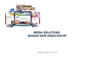 MEDIA RELATIONS BAGIAN DARI KEGIATAN PR Sopian S