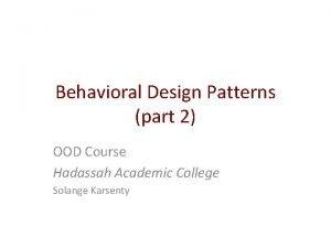 Behavioral Design Patterns part 2 OOD Course Hadassah