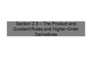 Section 2 3 The Product and Quotient Rules
