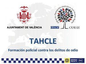 TAHCLE Formacin policial contra los delitos de odio