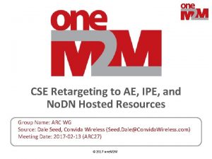 CSE Retargeting to AE IPE and No DN