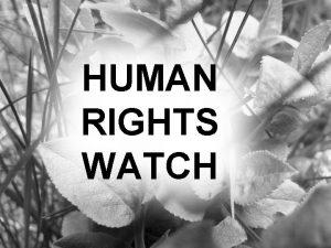 HUMAN RIGHTS WATCH Human Rights Watch HRW pozarzdowa