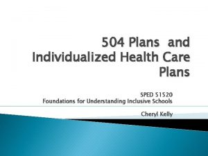 504 Plans and Individualized Health Care Plans SPED