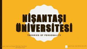 NANTAI NVERSTES THEORIES OF PERSONALITY ktisadi dari ve