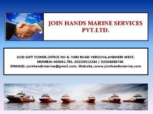 JOIN HANDS MARINE SERVICES PVT LTD GOD GIFT