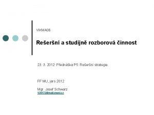 VIKMA 06 Reern a studijn rozborov innost 23