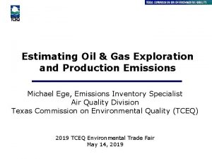 Estimating Oil Gas Exploration and Production Emissions Michael
