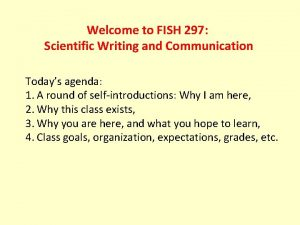 Welcome to FISH 297 Scientific Writing and Communication