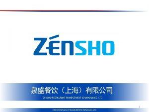 ZENSHO RESTAURANT MANEGEMENT SHANGHAICO LTD 1 ZENSHO RESTAURANT