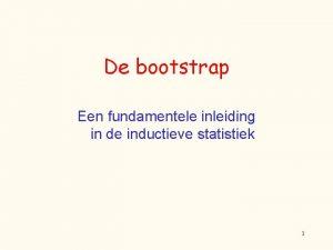 De bootstrap Een fundamentele inleiding in de inductieve