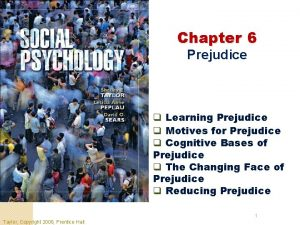Chapter 6 Prejudice q Learning Prejudice q Motives