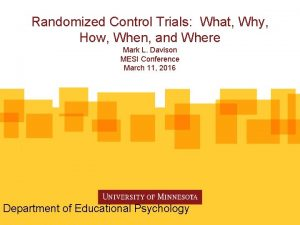 Randomized Control Trials What Why How When and
