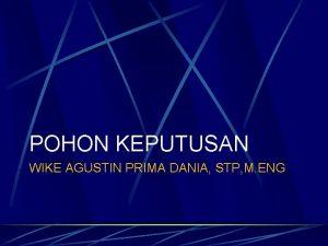 POHON KEPUTUSAN WIKE AGUSTIN PRIMA DANIA STP M
