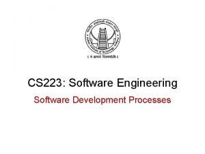 CS 223 Software Engineering Software Development Processes Recap