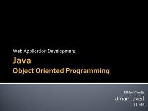 Web Application Development Java Object Oriented Programming Slides