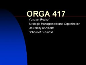 ORGA 417 Yonatan Reshef Strategic Management and Organization
