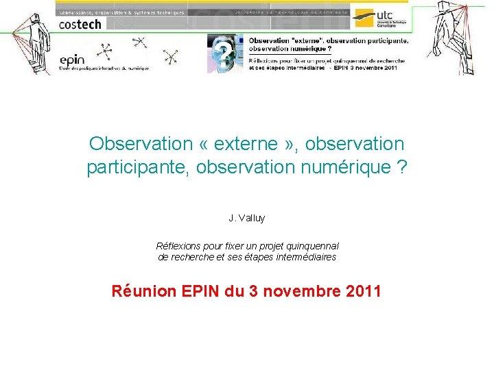 Observation externe observation participante observation numrique J Valluy