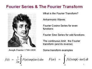 Fourier Series The Fourier Transform What is the
