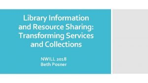 Library Information and Resource Sharing Transforming Services and