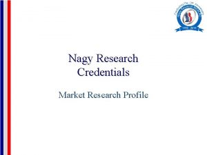 Nagy Research Credentials Market Research Profile Nagy Research