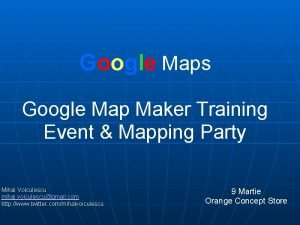 Google Maps Google Map Maker Training Event Mapping
