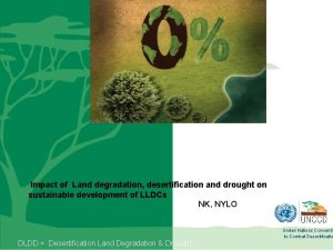 Impact of Land degradation desertification and drought on