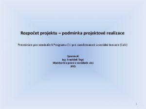Rozpoet projektu podmnka projektov realizace Prezentace pro semine