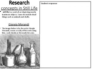 Research concepts in Still Life still life is