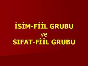 SMFL GRUBU ve SIFATFL GRUBU SMFL GRUBU n