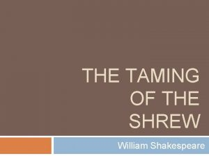 THE TAMING OF THE SHREW William Shakespeare Setting