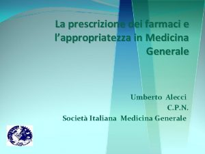 La prescrizione dei farmaci e lappropriatezza in Medicina