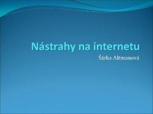 Nstrahy na internetu rka Altmanov Kyberikana Kyberikanu cyberbullying